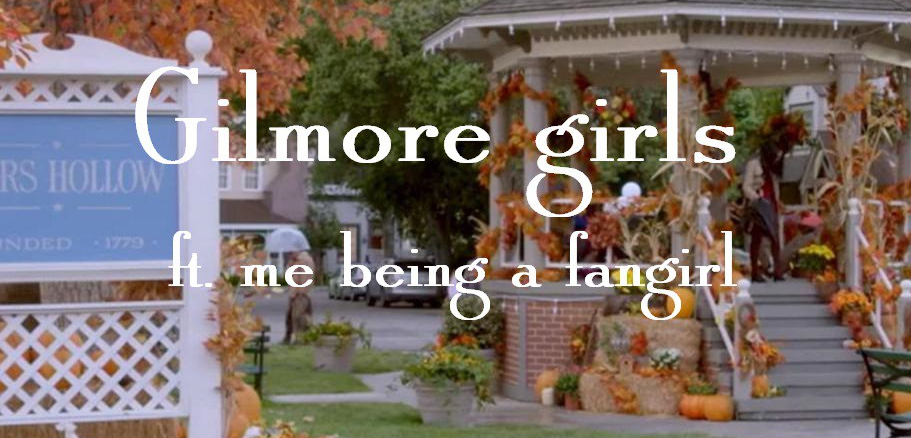 Gilmore Girls // thoughts & tags