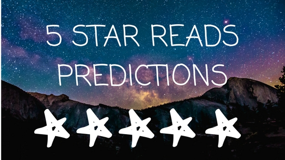 PREDICTING 5 STAR READS // books I think I'll love, adore & devour