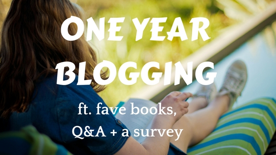 ONE YEAR BLOGIVERSARY // fave books, Q&A, shoutouts + a survey