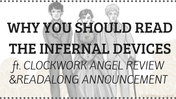WHY YOU NEED TO READ THE INFERNAL DEVICES // clockwork angel reread review ft. readalong announcement