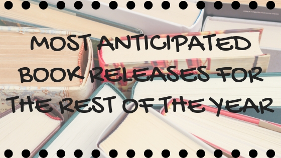 MOST ANTICIPATED BOOK RELEASES FOR THE REST OF THE YEAR