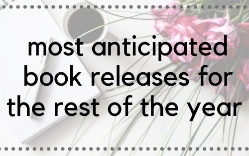 "MOST ANTICIPATED BOOK RELEASES FOR THE REST OF 2019 // take a shot every time I say the word ""excited"""